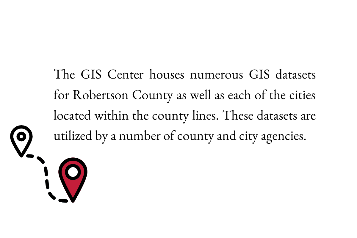The GIS Center houses numerous GIS datasets for Robertson County as well as each of the cities located within the county lines. These datasets are utilized by a number of county and city agencies.